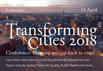 Transforming Cities 2018 - 13 April 2018, Leicester